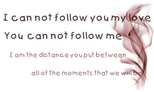 Posted in Quotes Tags: cohen, distance, follow, Know, leonard, love, moments
